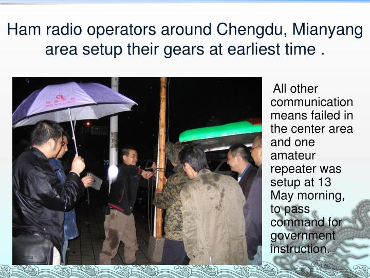 Ham radio operators around Chengdu, Mianyang area setup their gears at earliest time .