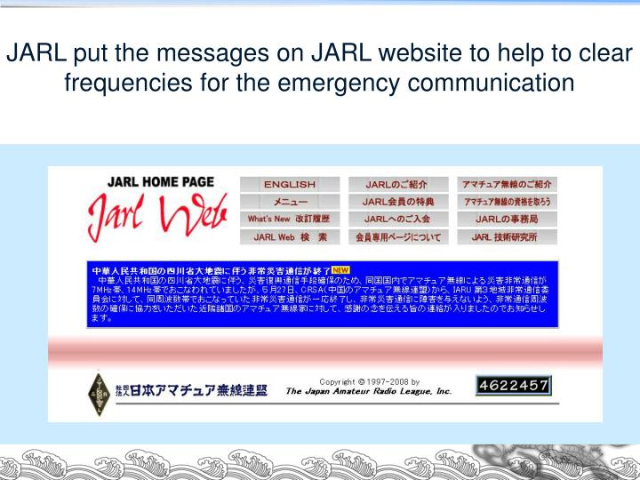 JARL put the messages on JARL website to help to clear frequencies for the emergency communication