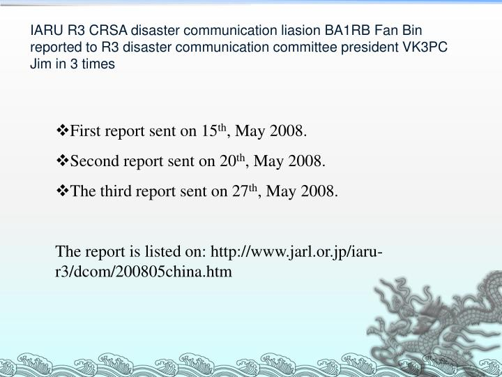 IARU R3 CRSA disaster communication liasion BA1RB Fan Bin reported to R3 disaster communication committee president VK3PC Jim in 3 times