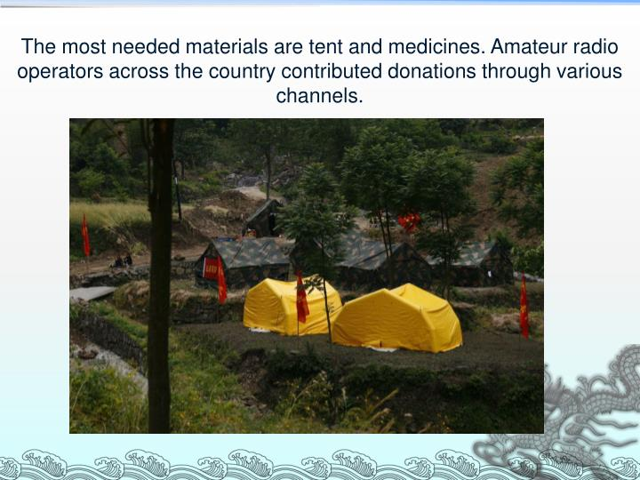 The most needed materials are tent and medicines. Amateur radio operators across the country contributed donations through various channels.