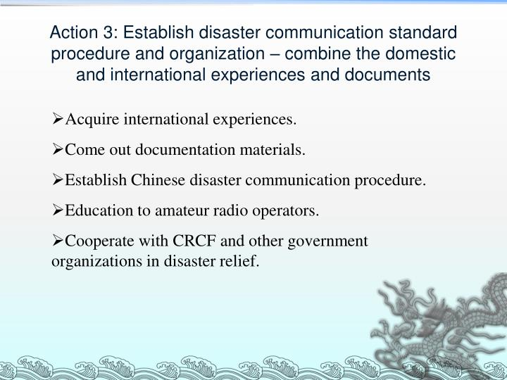 Action 3: Establish disaster communication standard procedure and organization