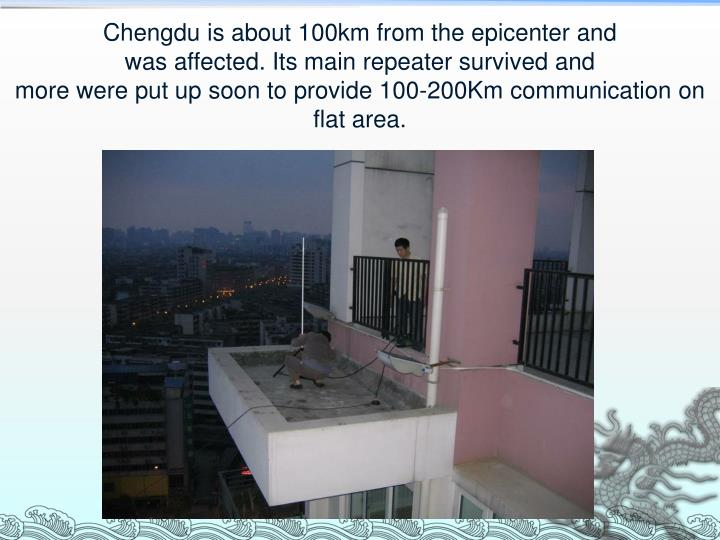 Chengdu is about 100km from the epicenter and