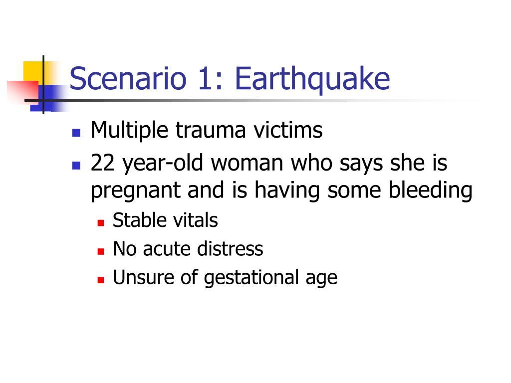 Scenario 1: Earthquake