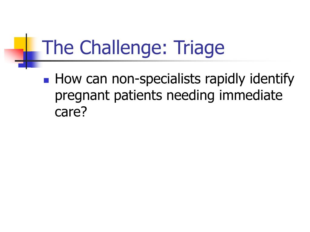 The Challenge: Triage