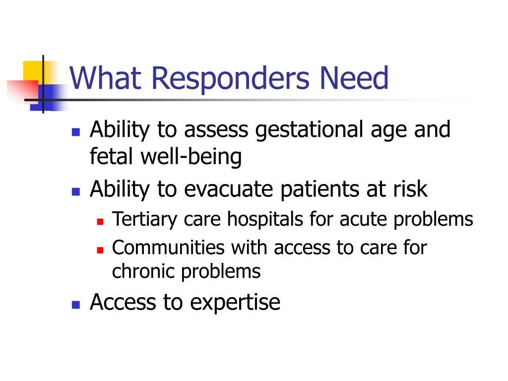 What Responders Need