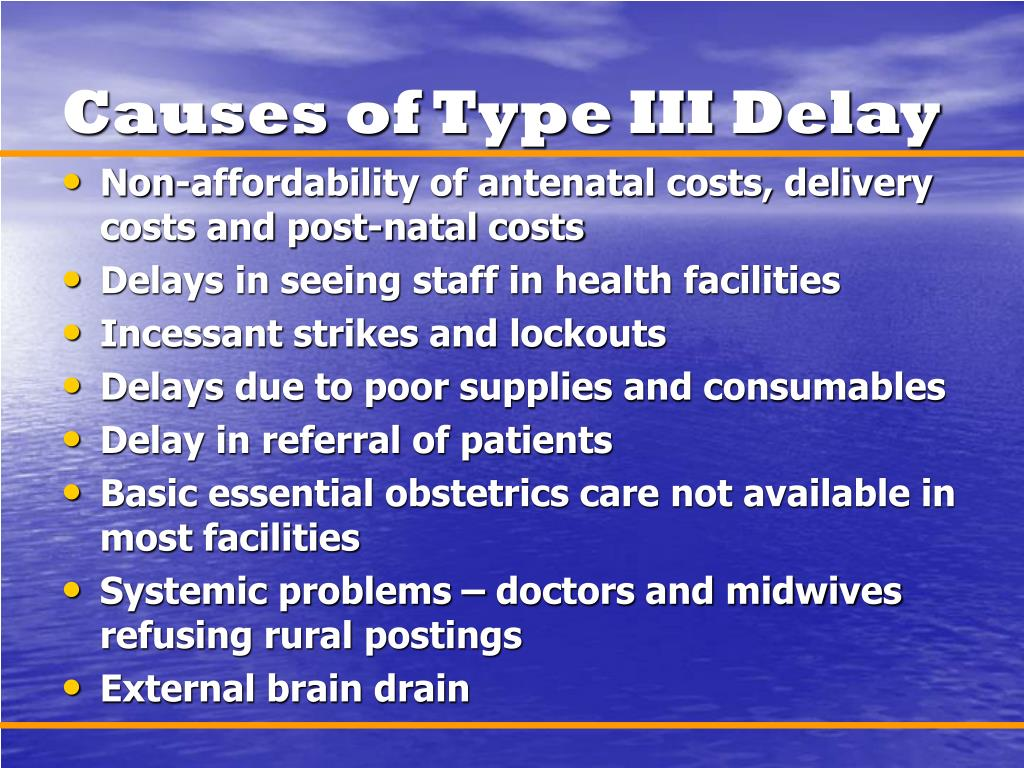 Causes of Type III Delay