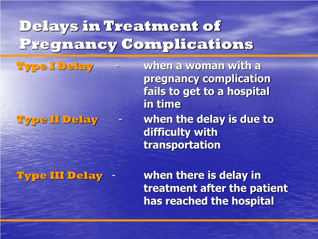 Delays in Treatment of Pregnancy Complications