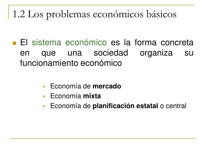 1.2 Los problemas económicos básicos