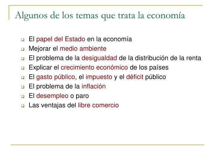 Algunos de los temas que trata la economía