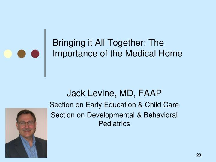 Bringing it All Together: The Importance of the Medical Home