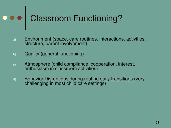 Classroom Functioning?
