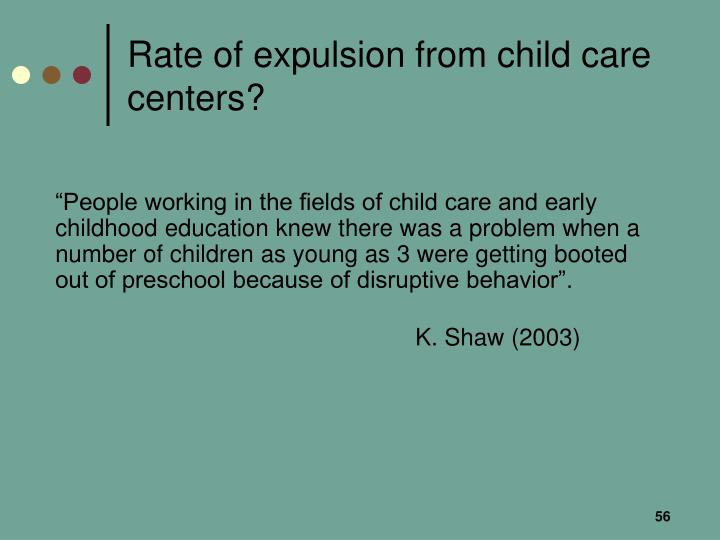 Rate of expulsion from child care centers?