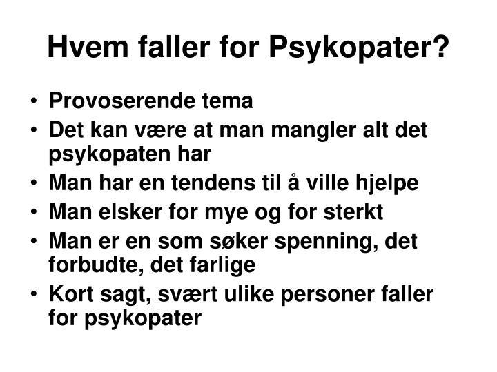 Hvem faller for Psykopater?