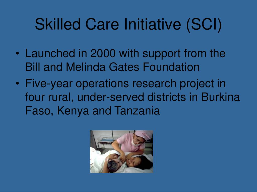 Skilled Care Initiative (SCI)
