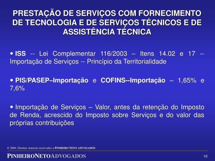 PRESTAÇÃO DE SERVIÇOS COM FORNECIMENTO DE TECNOLOGIA E DE SERVIÇOS TÉCNICOS E DE ASSISTÊNCIA TÉCNICA