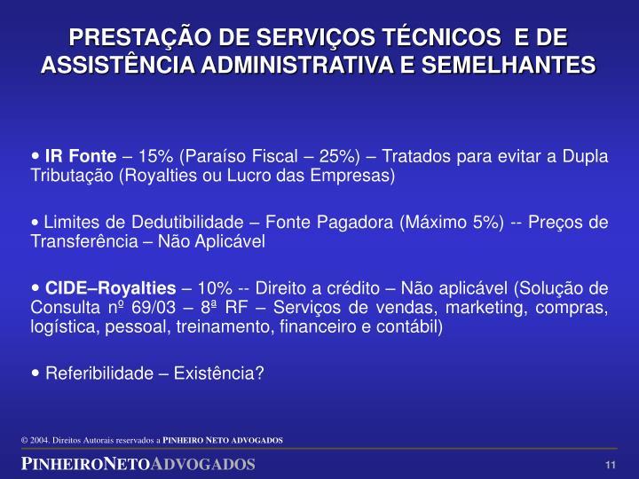PRESTAÇÃO DE SERVIÇOS TÉCNICOS  E DE ASSISTÊNCIA ADMINISTRATIVA E SEMELHANTES
