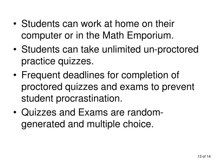 Students can work at home on their computer or in the Math Emporium.