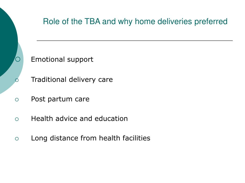 Role of the TBA and why home deliveries preferred