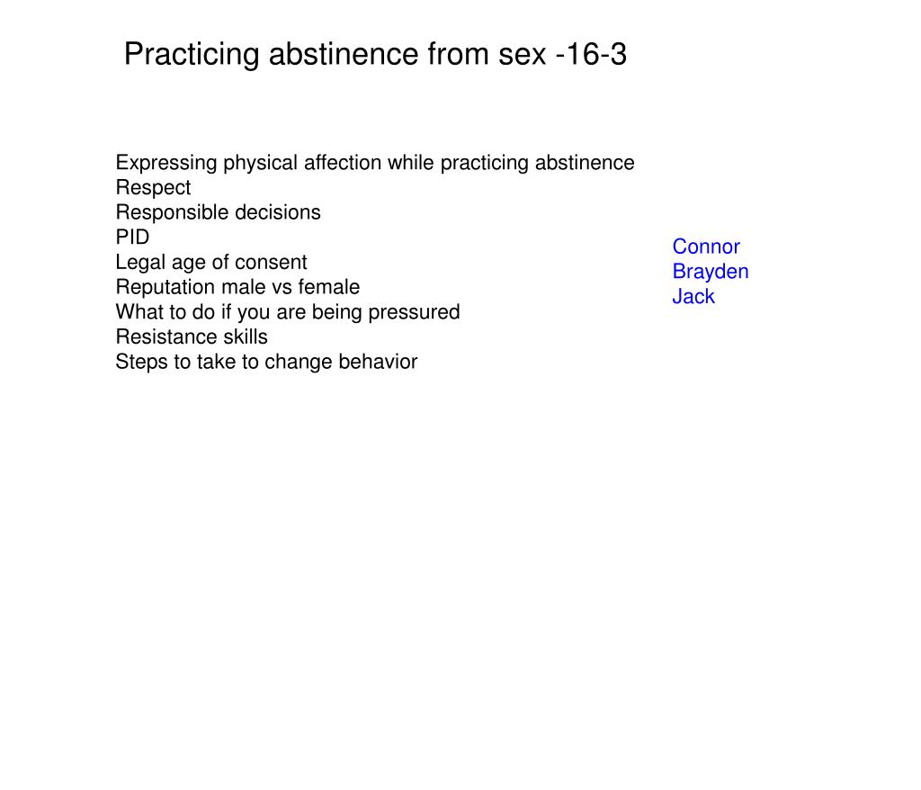 Practicing abstinence from sex -16-3