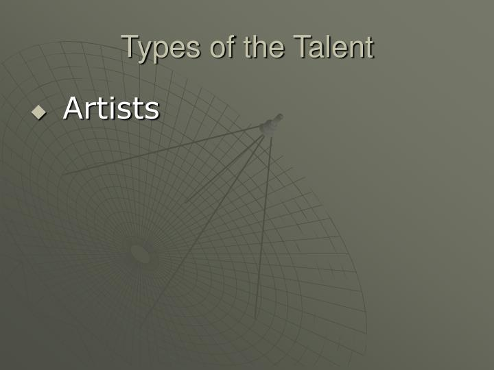 Types of the Talent