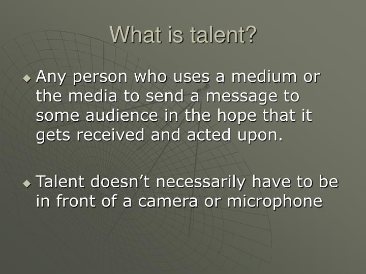 What is talent?