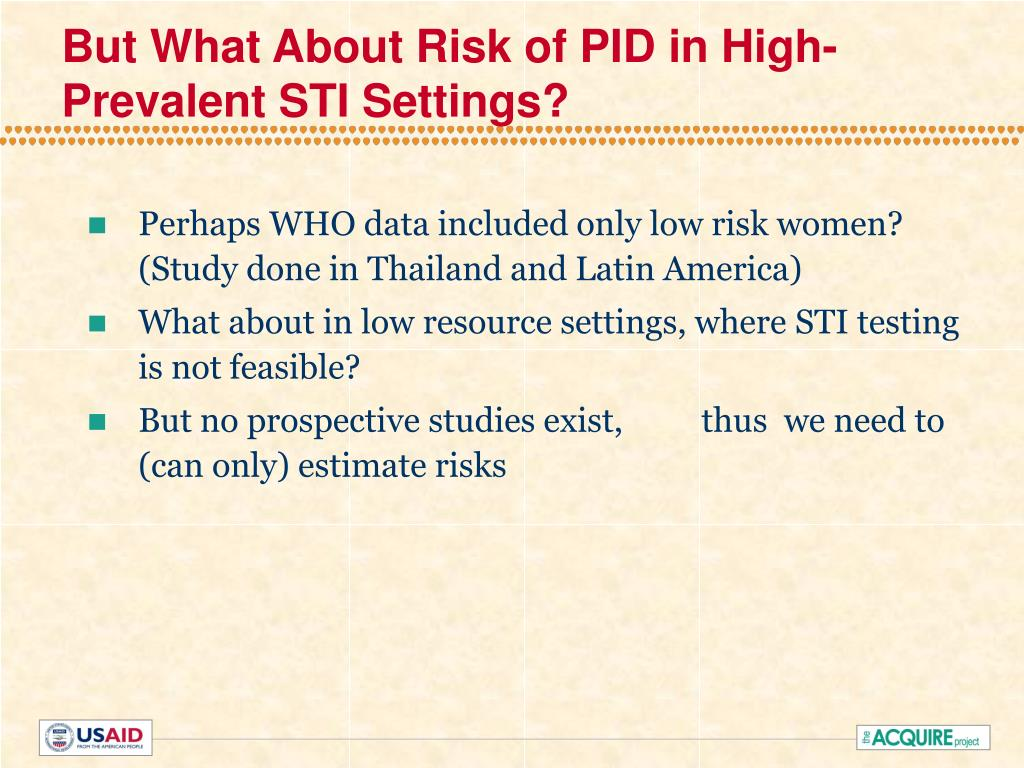 But What About Risk of PID in High-Prevalent STI Settings?