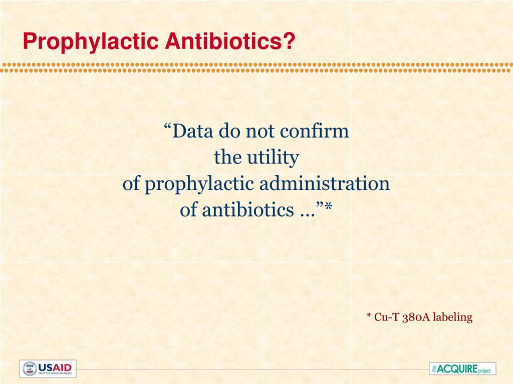 Prophylactic Antibiotics?