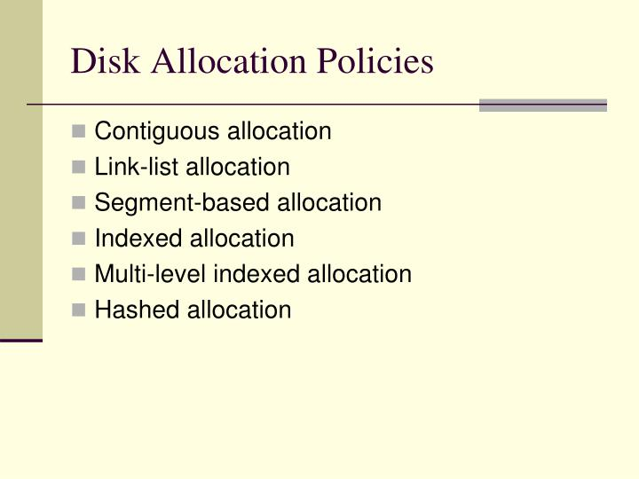 Disk Allocation Policies