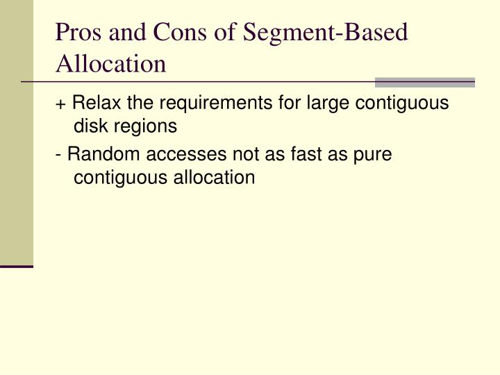 Pros and Cons of Segment-Based Allocation