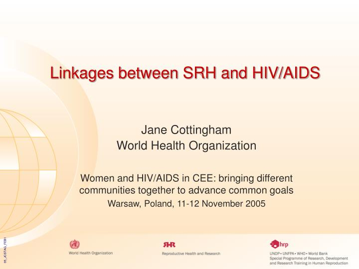 Linkages between srh and hiv aids