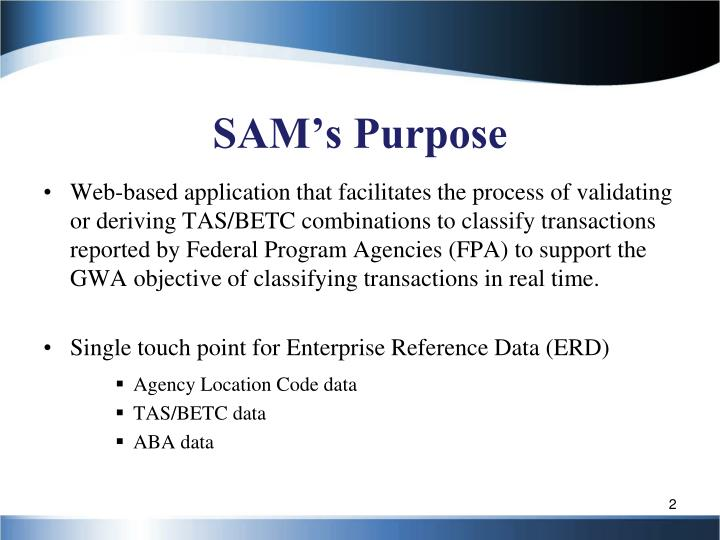 SAM's Purpose