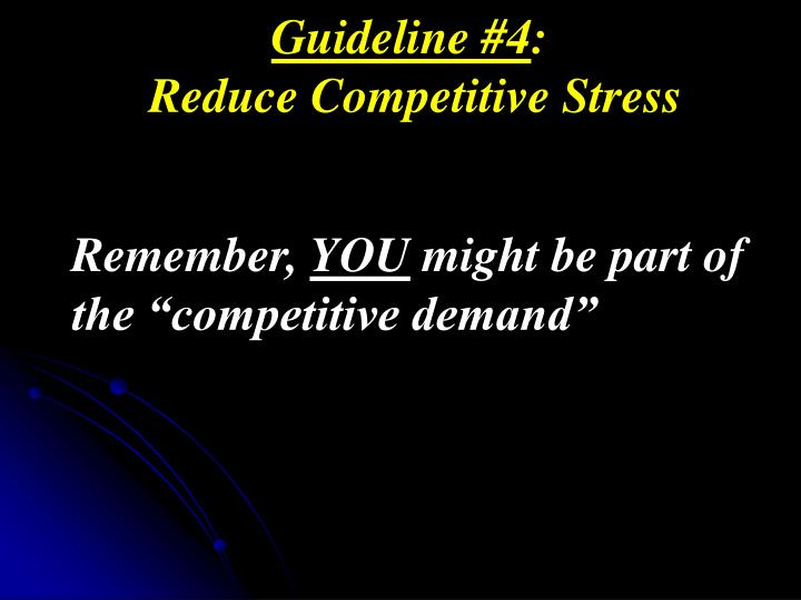 Guideline #4