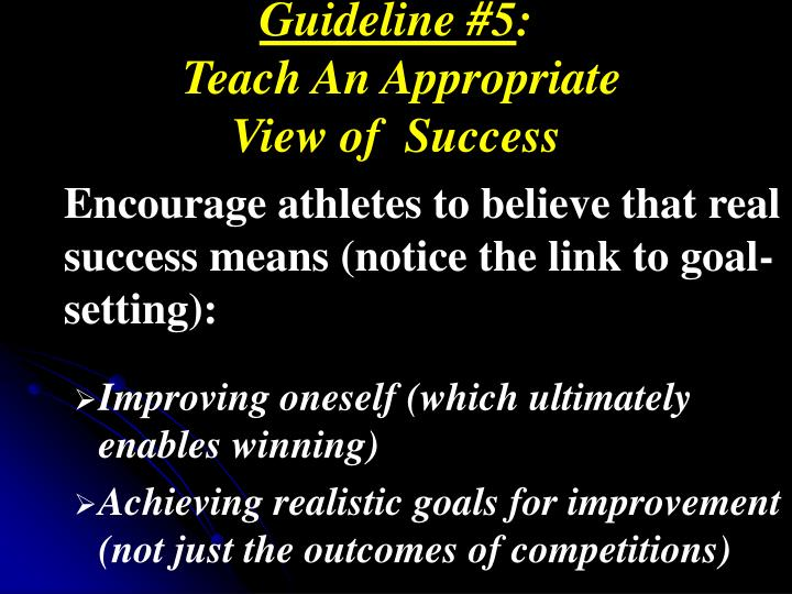 Guideline #5