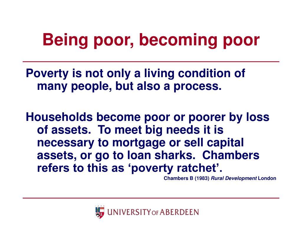 Being poor, becoming poor