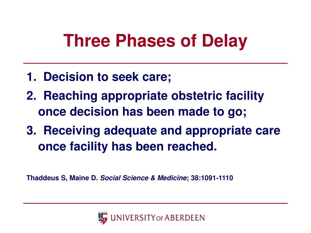 Three Phases of Delay