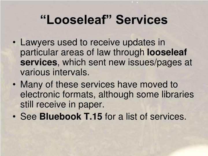 """Looseleaf"" Services"