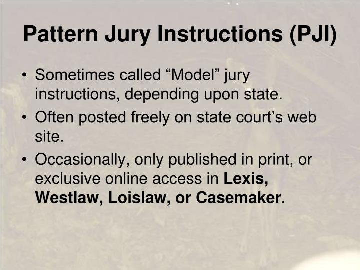 Pattern Jury Instructions (PJI)