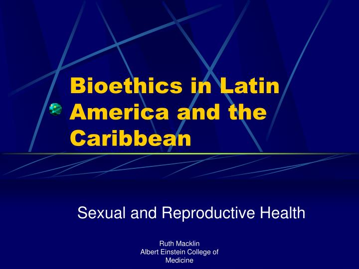 Bioethics in latin america and the caribbean