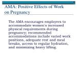 ama positive effects of work on pregnancy