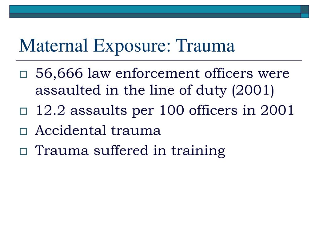 Maternal Exposure: Trauma
