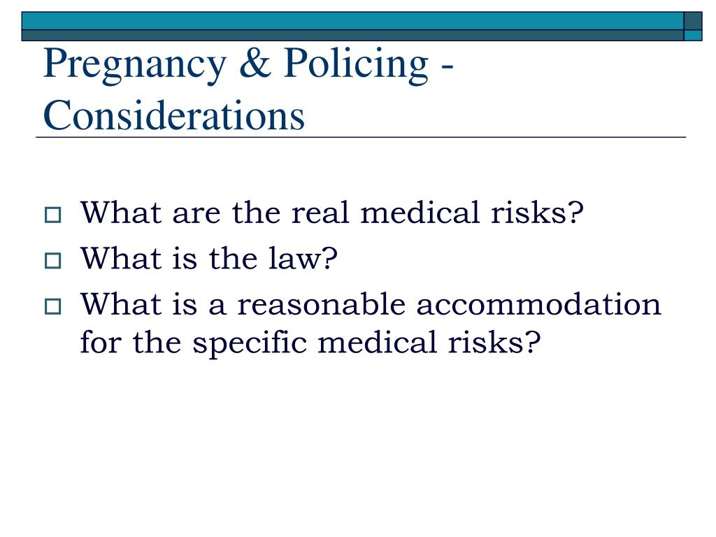 Pregnancy & Policing - Considerations