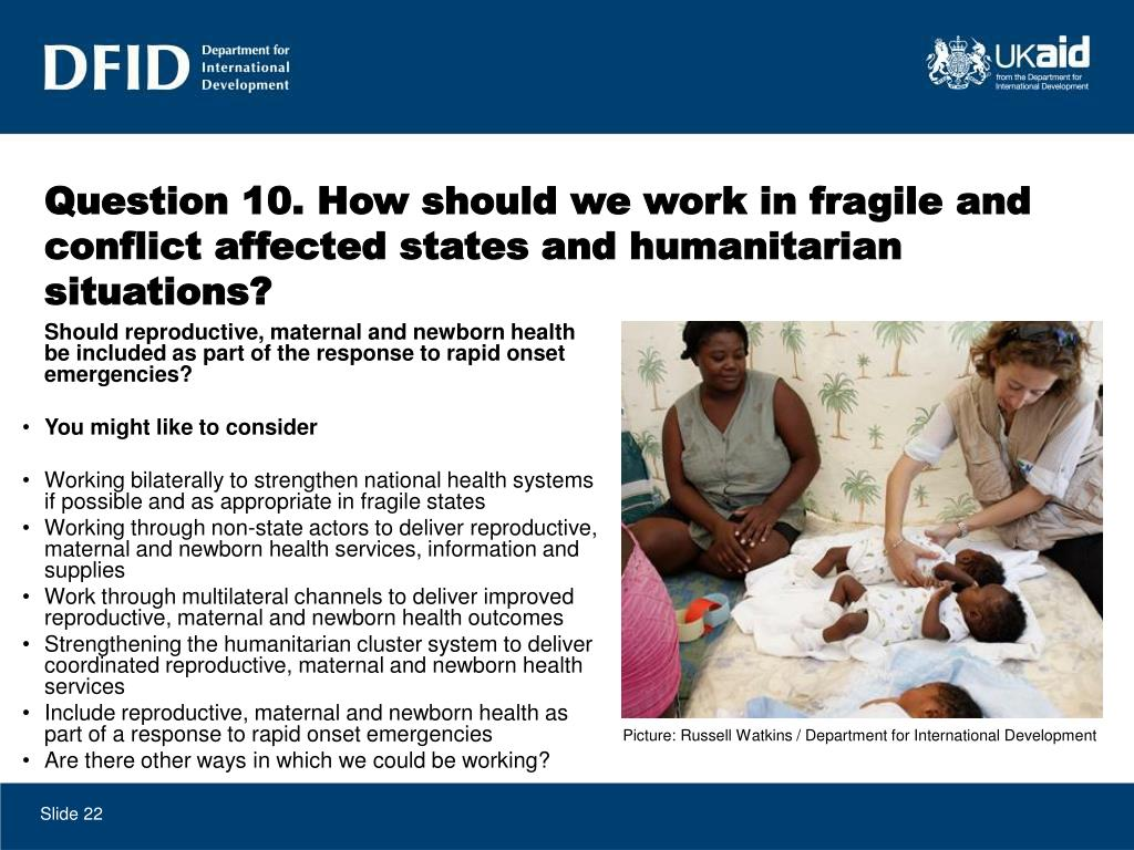 Question 10. How should we work in fragile and conflict affected states and humanitarian situations?