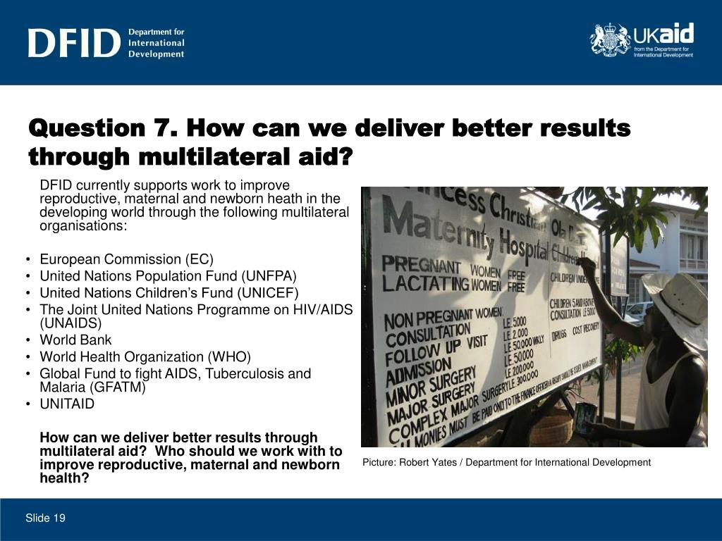 Question 7. How can we deliver better results through multilateral aid?