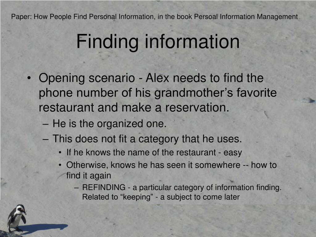 Paper: How People Find Personal Information, in the book Persoal Information Management