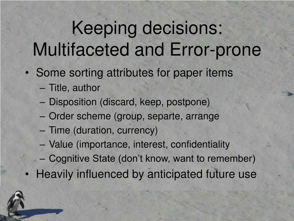 Keeping decisions: Multifaceted and Error-prone