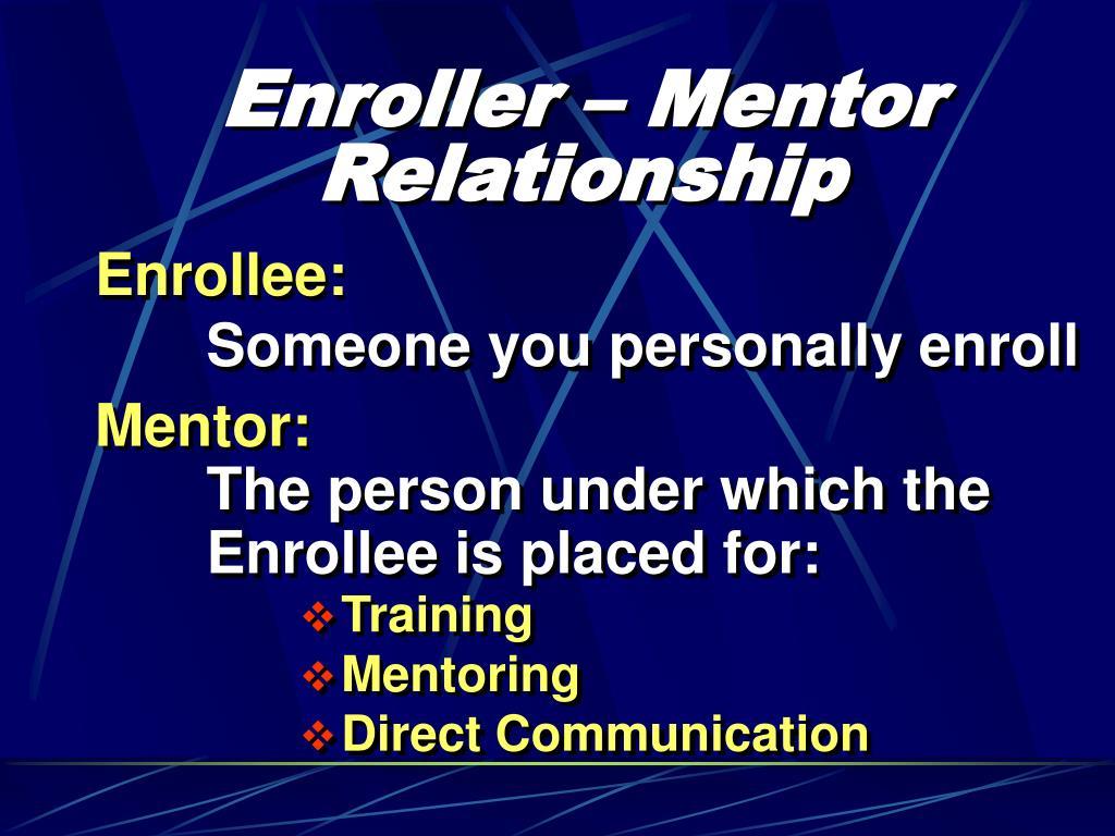 Enroller – Mentor Relationship