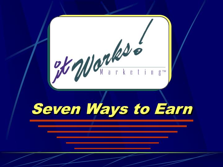 Seven Ways to Earn
