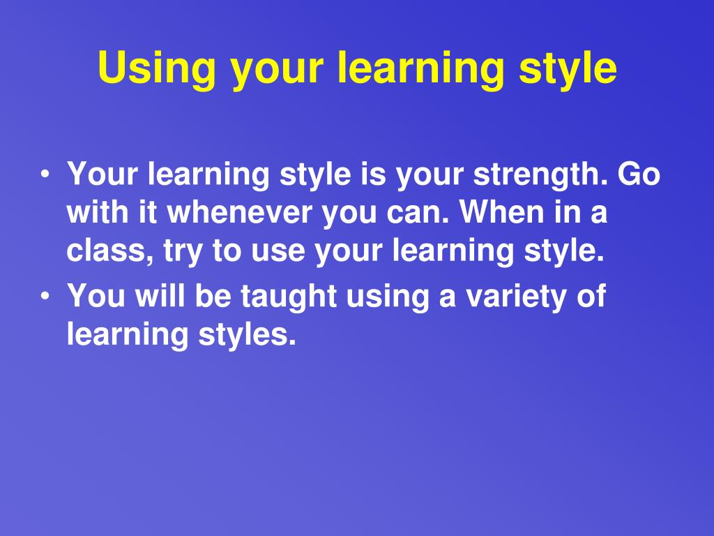 Using your learning style