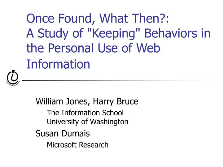 Once found what then a study of keeping behaviors in the personal use of web information