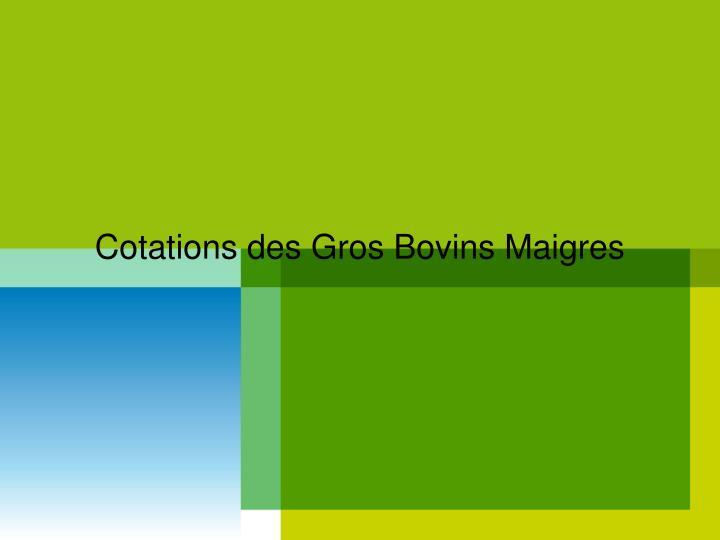 Cotations des Gros Bovins Maigres